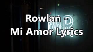 Rowlan - Mi Amor Lyrics