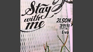 Stay with me (feat.Kang Min Hee (강민희) (, Evo)