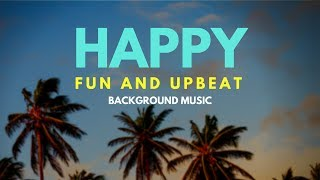 Happy Fun Background Music - Ukulele Upbeat Music - Instrumental Music For Videos