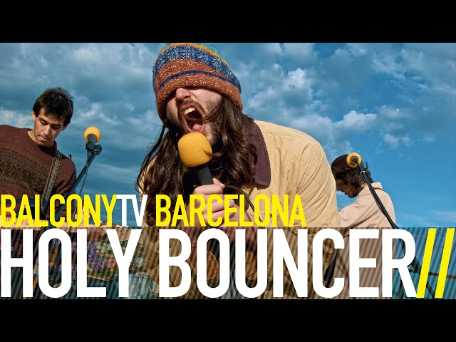 HOLY BOUNCER - HIPPIE GIRL LOVER (BalconyTV)