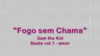 """Sam the Kid - """"Fogo sem Chama"""""""