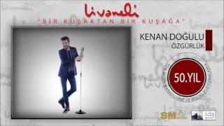 Kenan Doğulu feat. Ozan Doğulu - Özgürlük (Livaneli 50. Yıl Özel)