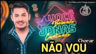 Jonas Esticado - NÃO VOU CHORAR - CD Você Bebendo Jonas Cantando