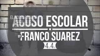 Acoso Escolar | Franco Suarez