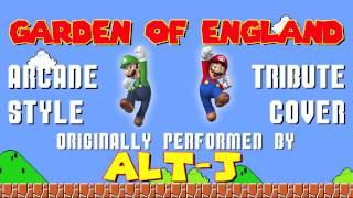 GARDEN OF ENGLAND BY ALT-J (VIDEO GAME STYLE COVER TRIBUTE) - ARCADIA MANIA