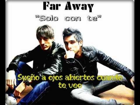 Solo Con Te En Espanol de Far Away Letra y Video