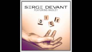 Serge Devant feat. Hadley - Dice (Radio Edit)