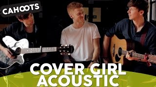 Cahoots - Cover Girl (Acoustic)