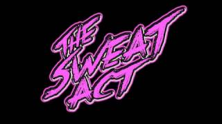 "The Sweat Act ""Place In Mind"""