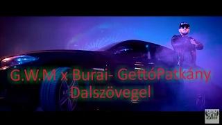 G.W.M x Burai Krisztián- GettóPatkány (Dalszövegel)
