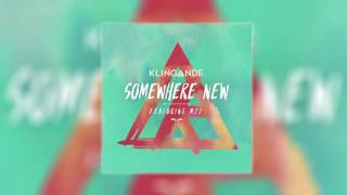 Somewhere New (feat. M-22) [Radio Edit] - Klingande (Audio)