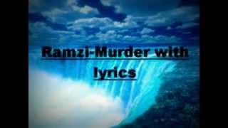 Ramzi-Murder with lyrics