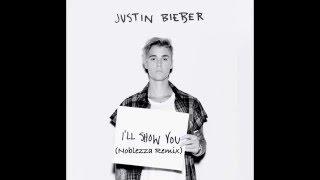 Justin Bieber - I'll Show You (Noblezza Remix)