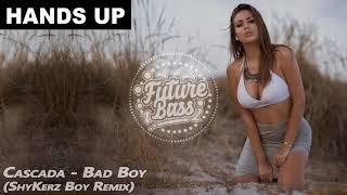 Cascada - Bad Boy (ShyKerz Boy Remix) | FBM
