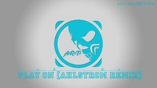 Play On [Ahlstrom Remix] by Martin Hall - [2010s Pop Music]
