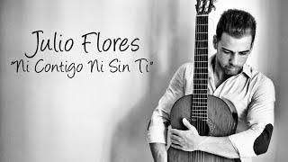 2017 Julio Flores - Ni Contigo Ni Sin Ti (Lyric Video)