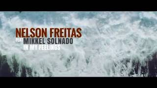 Nelson Freitas ft Mikkel Solnado - In My Feelings (Teaser)