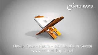 Davut Kaya - Münafikun Suresi - Kuran'i Kerim - Arapça Hatim Dinle - www.cennet-kapisi.net