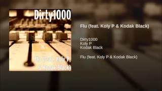 Flu (feat. Koly P & Kodak Black)