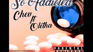 Chev ft. Oletha - So Addicted [addicted riddim]