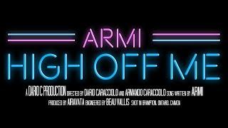 ARMI - High Off Me (Official Music Video)
