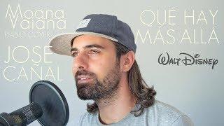 How far I'll go / Qué hay más allá - Vaiana / Moana Piano cover (Jose Cañal) en Español