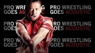 Shinsuke Nakamura NJPW Theme Song (Acoustic Cover) - Pro Wrestling Goes Acoustic