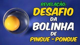 Revelação do desafio da bolinha de pingue-pongue