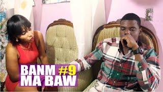 BANM MA BAW (epizod#9)