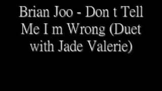 Brian Joo - Don't Tell Me I'm Wrong Ft.Jade Valerie Lyrics Video