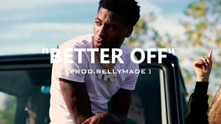 "[FREE] ""Better Off"" NBA YoungBoy/RellyMade Type Beat (Prod.RellyMade)"