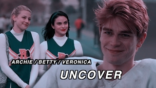 archie + betty + veronica ✘ uncover