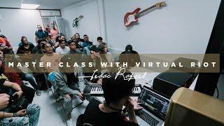 VIRTUAL RIOT - MASTER CLASS