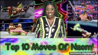 Top 10 Moves of Naomi