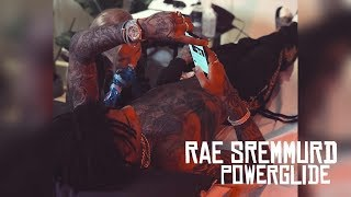 RAE SREMMURD - POWERGLIDE