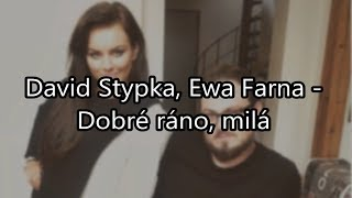 Ewa Farna, David Stypka - Dobré ráno, milá (Lyrics Video)