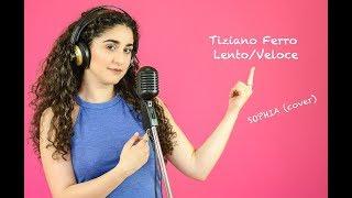 Lento/Veloce - Tiziano Ferro (cover)    Sophia