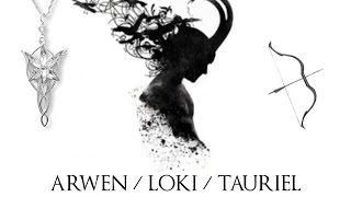 ❖ Arwen / Loki / Tauriel | Another Love (MEP Parts)