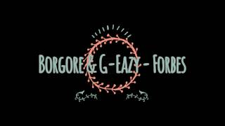 Borgore ft G eazy-Forbes lyrics