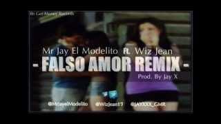 Mr Jay el Modelito Ft. Wiz Jean - Falso Amor Remix (Prod By JAYXXX_GMR)