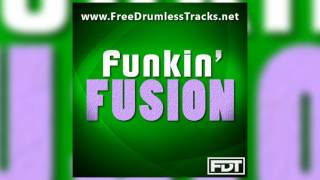 FDT Funkin' Fusion - Drumless (www.FreeDrumlessTracks.net)