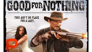 Good for Nothing (Free Full Movie) Western with a twist
