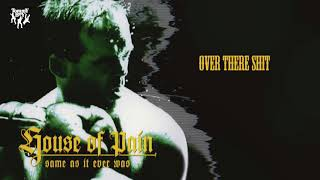 House Of Pain - Over There Shit