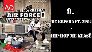 9. MC Kresha - Hip-Hop Me Klasë ft. 2PO2