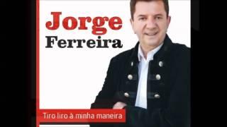 Que Bondade De Mulher  - Jorge Ferreira