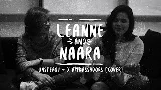 Leanne and Naara - Unsteady by X Ambassadors [Cover]