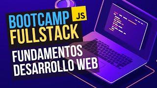 Presentación del curso y Fundamentos del Desarrollo Web - Bootcamp FullStack Gratuito