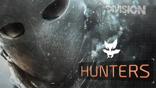 The Division™ 1.8 - Who Are The Hunters?