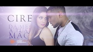 Cire - Dá-me a Tua Mão (Video Clip Oficial) [Kizomba 2015]