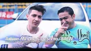 ADRIAN MINUNE & DESANTO - BMW (VIDEO OFICIAL HD 2013)